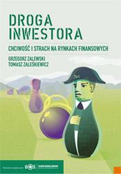 Droga inwestora. Chciwość i strach na rynku finansowym.